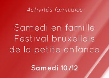 samedi-en-famille-festival-bruxellois-de-la-petite-enfance