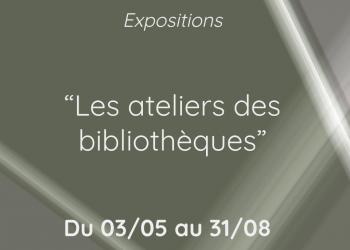 expo les ateliers des biblios